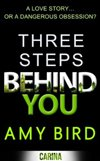 Three Steps Behind You
