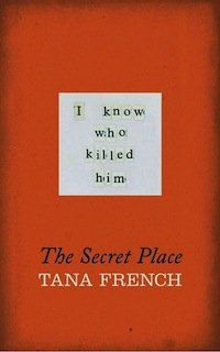 The Secret Place, Tana French UK