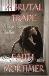 A Brutal Trade
