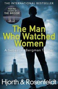 Hjorth Rosenfeldt The Man Who Watched Women