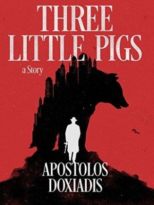 Apostolos Doxiadis Three Little Pigs