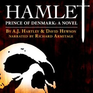 Hamlet, David Hewson, AJ Hartley, Richard Armitage