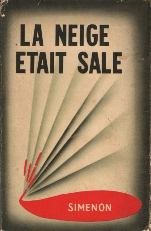 george-simenon-dirty-snow-la-neige-etait-sale