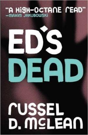 Ed's Dead, Russel D. McLean