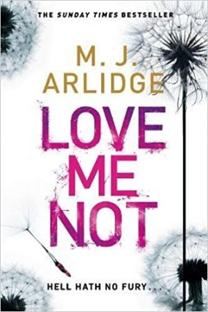 Love Me Not, M J Arlidge