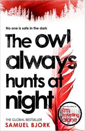 Samuel Bjork, The Owl Always Hunts at Night