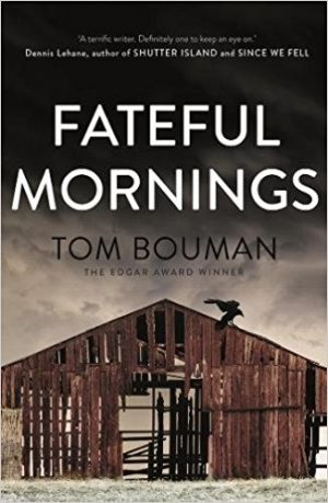 Fateful Mornings, Tom Bouman